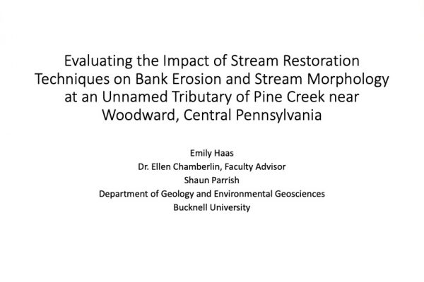 Evaluating the Impact of Stream Restoration Techniques on Bank Erosion and Stream Morphology at an Unnamed Tributary of Pine Creek near Woodward, Central Pennsylvania